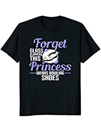 Forget Glass Slippers This Princess Wears Bowling Shoes tee