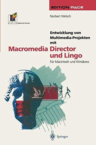 Entwicklung von Multimedia-Projekten mit Macromedia Director und Lingo: Für Macintosh und Windows (Edition PAGE)