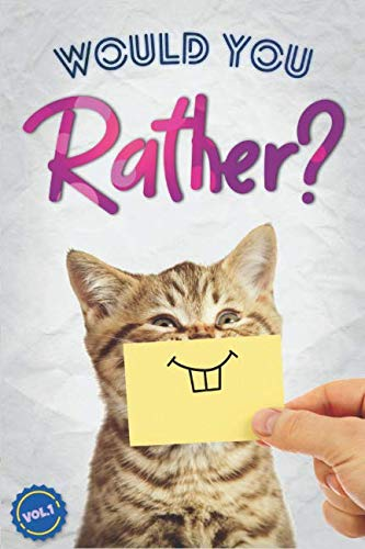 Would You Rather?: The Book Of Silly, Challenging, and Downright Hilarious Questions for Kids, Teens, and Adults(Game Book Gift