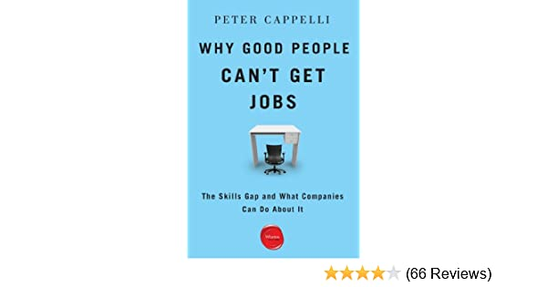 Amazon.com: Why Good People Can\'t Get Jobs: The Skills Gap and What ...