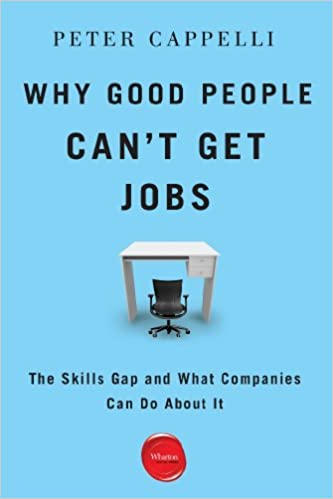Why Good People Can't Get Jobs: The Skills Gap and What