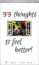 33 Thoughts to Feel Better (Soft & Effective Self-Help: For Happier You Book 1)