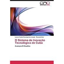 O Sistema de Inovação Tecnológica de Cuba: Avanços E Desafios