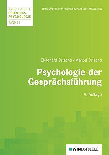 Psychologie der Gesprächsführung (Arbeitshefte Führungspsychologie) Taschenbuch – 1. Oktober 2010 Ekkehard Crisand Gerhard Raab Marcel Crisand 3937444688