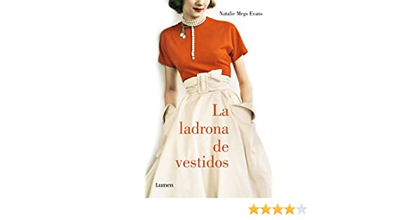 Amazon.com: La ladrona de vestidos (Spanish Edition) eBook: Natalie Meg Evans: Kindle Store