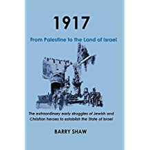 1917. From Palestine to the Land of Israel