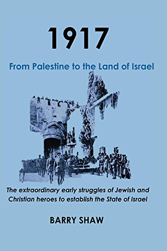 Amazon 1917 from palestine to the land of israel ebook barry 1917 from palestine to the land of israel by shaw barry fandeluxe Images