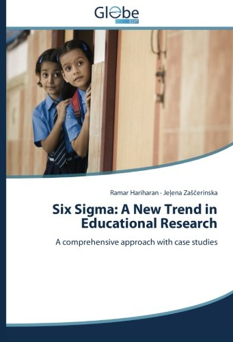 Download Six Sigma: A New Trend in Educational Research: A comprehensive approach with case studies pdf