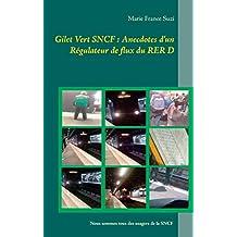 Gilet vert SNCF : Anecdotes d'un régulateur de flux du RER D (French Edition)