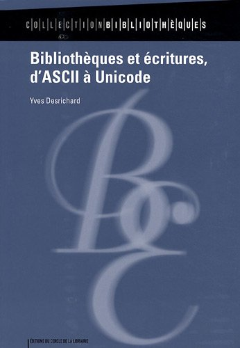 Bibliothèques et écritures, d'ASCII à Unicode by ELECTRE