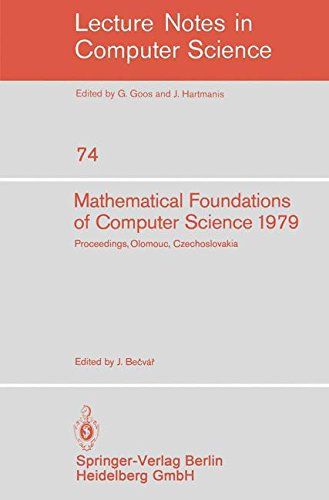 Mathematical Foundations of Computer Science 1979: 8th Symposium, Olomouc Czechoslovakia, September 3-7, 1979. Proceedings (Lecture Notes in Computer Science)