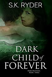 Dark Child of Forever (Dark Destinies Book 3)