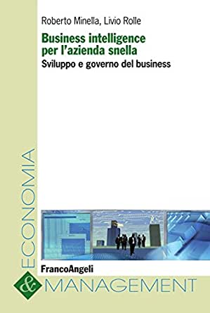 Amazon.com: Business intelligence per l'azienda snella. Sviluppo e