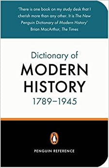 The New Penguin Dictionary of Modern History 1789-1945 (Penguin Reference Books)