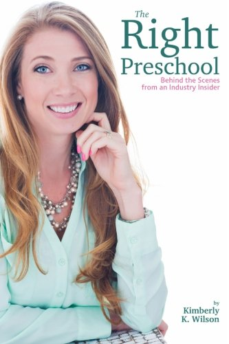 The Right Preschool: Behind the Scenes from an Industry Insider