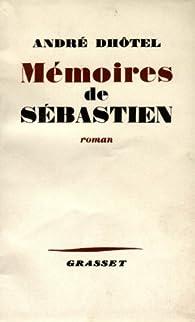 Mémoires de Sébastien (Littérature Française) par André Dhôtel