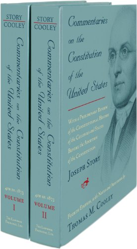 Commentaries on the Constitution of the United States: with a Preliminary Review of the Constitutional History of the Colonies and States Before the ... by Thomas M. Cooley. 4th Ed. 2 Vols.