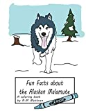 img - for Fun Facts about Alaskan Malamutes: A coloring book book / textbook / text book