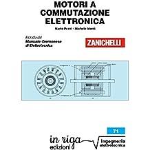 Motori a commutazione elettronica: Coedizione Zanichelli - in riga (in riga ingegneria Vol. 71) (Italian Edition)