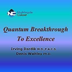 Quantum Breakthrough to Excellence