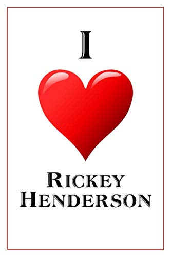Henderson Autographs - I Love Rickey Henderson: Notebook - 6x9 Lined Journal - 110 Pages - Soft Cover - Great For Birthday Gift (Perfect Personalised Gifts, Athletes)