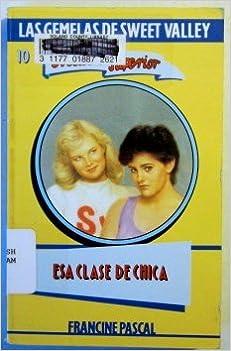 ESA Clase de Chica / Wrong Kind of Girl (Las Gemelas de Sweet Valley Escuela Superior) (Spanish Edition)