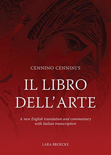Cennino Cennini's Il Libro dell'Arte: A new English language translation and commentary and Italian transcription by Archetype Books