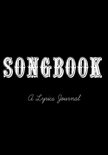 Songbook: A Lyrics Journal: Songwriter Notebook
