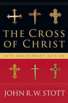 The Cross of Christ by [Stott, John]