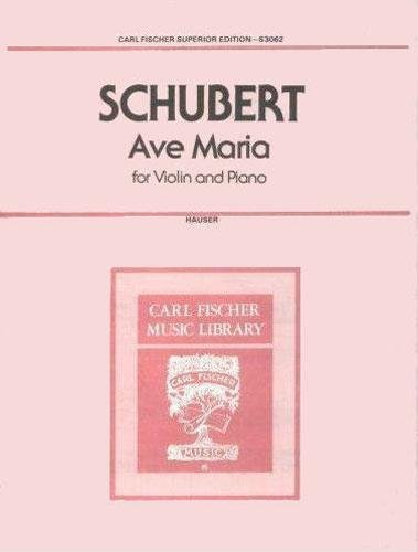 Schubert, Franz - Ave Maria D. 839. For Violin and Piano. Edited by Hauser. Published by Fischer