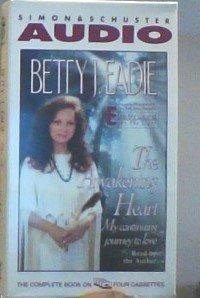 Awakening Heart: My Continuing Journey to Love by Betty J. Eadie (1996-07-01)