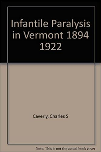 Infantile Paralysis in Vermont, 1894-1922.: Charles S. CAVERLY: Amazon.com: Books