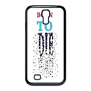 Qxhu born to die Protective Snap On Hard Plastic Case for SamSung Galaxy S4 I9500