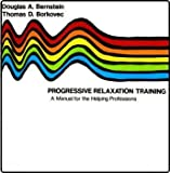 img - for Progressive Relaxation Training: A Manual for the Helping Professions book / textbook / text book