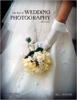 BEST OF WEDDING PHOTOGRAPHY, THE : Third Edition by Bill Hurter (2008-01-03)