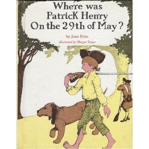book cover of Where Was Patrick Henry On the 29th of May?