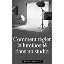Comment Installer un Studio de Photographie (French Edition)