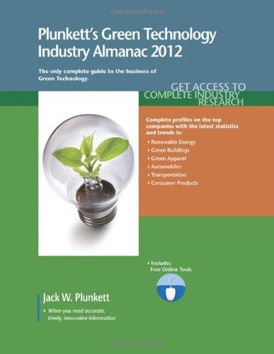 Plunkett's Green Technology Industry Almanac 2012: Green Technology Industry Market Research, Statistics, Trends & L
