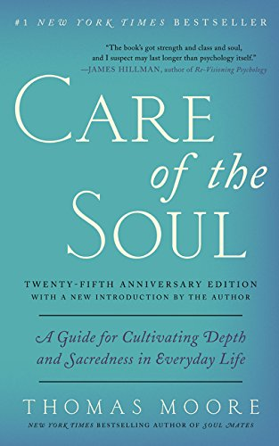 Care of the Soul, Twenty-fifth Anniversary Ed: A Guide for Cultivating Depth and Sacredness in Everyday Life [Thomas Moore] (Tapa Blanda)