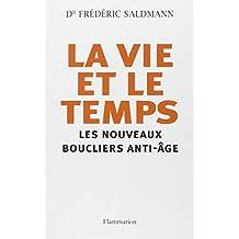 VIE ET LE TEMPS (LA) : LES NOUVEAUX BOUCLIERS ANTI-ÂGE