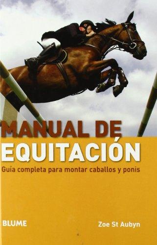 Descargar Libro Manual De Equitaci¢n: Guía Completa Para Montar Caballos Y Ponis ) Zoe St Aubyn