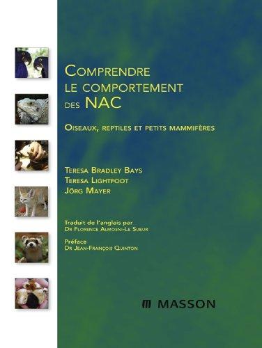 Comprendre le comportement des NAC: Oiseaux, reptiles et petits mammifères (French Edition)