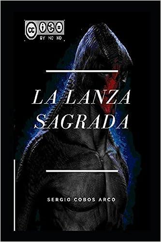 La Lanza Sagrada Aliens, Guía De Los Extraterrestres En España Y El Mundo: Amazon.es: Arco, Sergio Cobos, Arco, Sergio Cobos: Libros