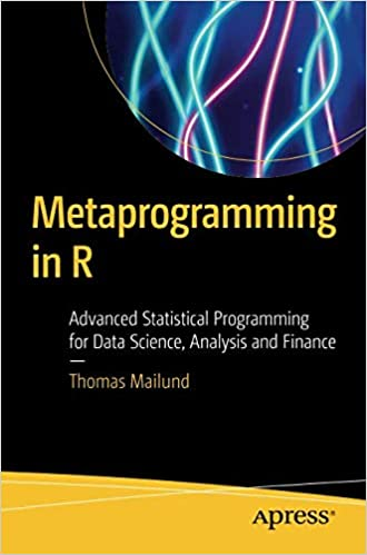 Metaprogramming in R: Advanced Statistical Programming for