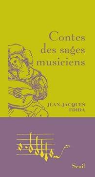 Contes des sages musiciens par Jean-Jacques Fdida