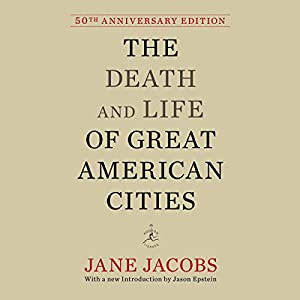 The Death and Life of Great American Cities Hörbuch