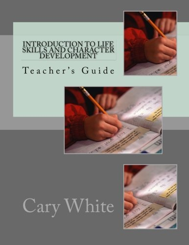Read Online Introduction to Life Skills and Character Development: Teacher's Guide (Path of Life University) (Volume 2) PDF