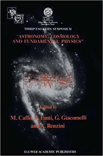 Book 'Astronomy, Cosmology and Fundamental Physics': Proceedings of the Third ESO-CERN Symposium, Held in Bologna, Palazzo Re Enzo, May 16-20, 1988 (Astrophysics and Space Science Library)
