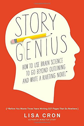 Story-Genius-How-to-Use-Brain-Science-to-Go-Beyond-Outlining-and-Write-a-Riveting-Novel-Before-You-Waste-Three-Years-Writing-327-Pages-That-Go-Nowhere