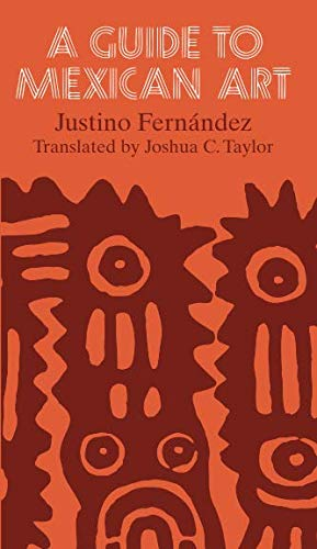 A Guide to Mexican Art: From Its Beginnings to the Present